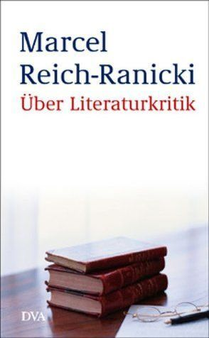 Über Literaturkritik von Reich-Ranicki,  Marcel