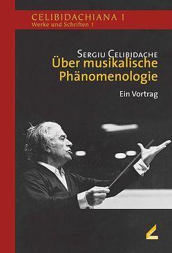 Über musikalische Phänomenologie von Celibidache,  Sergiu, Lang,  Patrick, Mast,  Mark
