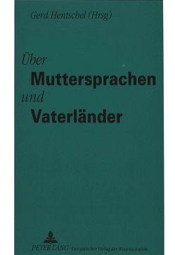 Über Muttersprachen und Vaterländer von Hentschel,  Gerd