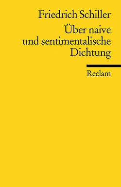 Über naive und sentimentalische Dichtung von Berghahn,  Klaus L, Schiller,  Friedrich