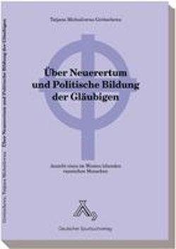 Über Neuerertum und Politische Bildung der Gläubigen von Góritschewa,  ,  Tatjana M