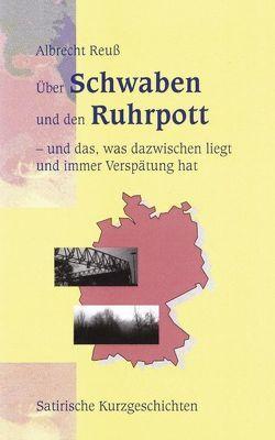 Über Schwaben und den Ruhrpott von Reuss,  Albrecht