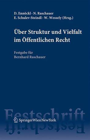 Über Struktur und Vielfalt im Öffentlichen Recht von Ennöckl,  Daniel, Raschauer,  Nicolas, Schulev-Steindl,  Eva, Wessely,  Wolfgang