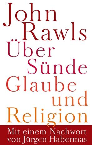 Über Sünde, Glaube und Religion von Adams,  Robert Merrihew, Cohen,  Joshua, Habermas,  Jürgen, Nagel,  Thomas, Rawls,  John, Schwark,  Sebastian