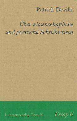 Über wissenschaftliche und poetische Schreibweisen von Deville,  Patrick, Ritte,  Jürgen