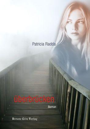 Überbrücken von Radda,  Patricia
