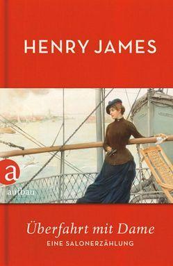 Überfahrt mit Dame von James,  Henry, Pechmann,  Alexander