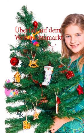 Überfall auf dem Weihnachtsmarkt von Bote,  René
