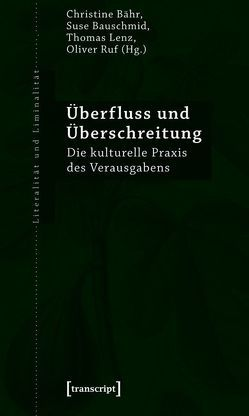Überfluss und Überschreitung von Bähr,  Christine, Bauschmid,  Suse, Lenz,  Thomas, Ruf,  Oliver