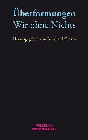 Überformungen: Wir ohne Nichts von Giesen,  Bernhard, Le Maitre,  Francis, Meise,  Nils, Zink,  Veronika