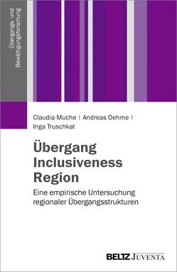 Übergang, Inclusiveness, Region von Muche,  Claudia, Oehme,  Andreas, Truschkat,  Inga
