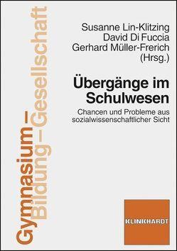Übergänge im Schulwesen von DiFuccia,  David, Lin-Klitzing,  Susanne, Müller-Frerich,  Gerhard