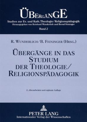 Übergänge in das Studium der Theologie/Religionspädagogik von Feininger,  Bernd, Wunderlich,  Reinhard