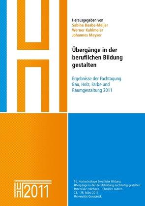 Übergänge in der beruflichen Bildung gestalten von Baabe-Meijer,  Sabine, Kuhlmeier,  Werner, Meyser,  Johannes