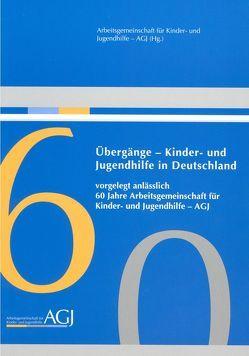 Übergänge – Kinder- und Jugendhilfe in Deutschland von Arbeitsgemeinschaft für Kinder- und Jugendhilfe - AGJ
