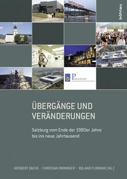 Übergänge und Veränderungen von Dachs,  Herbert, Dirninger,  Christian, Floimair,  Roland