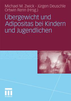 Übergewicht und Adipositas bei Kindern und Jugendlichen von Deuschle,  Jürgen, Renn,  Ortwin, Zwick,  Michael