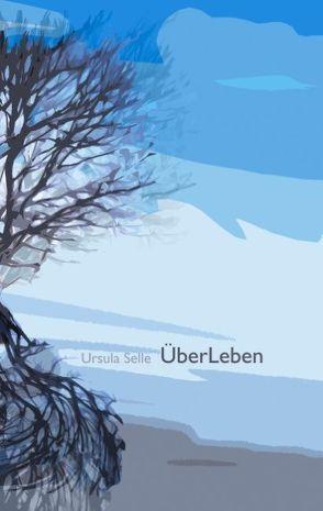 ÜberLeben von Selle,  Ursula