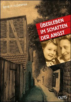 Überleben im Schatten der Angst von Tschermak,  Irene M.