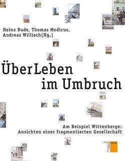 ÜberLeben im Umbruch von Bude,  Heinz, Medicus,  Thomas, Willisch,  Andreas