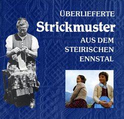 Überlieferte Strickmuster aus dem steirischen Ennstal. von Erlbacher,  Maria