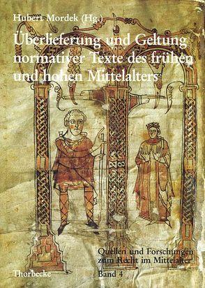 Überlieferung und Geltung normativer Texte des frühen und hohen Mittelalters von Kottje,  Raymund, Mordek,  Hubert