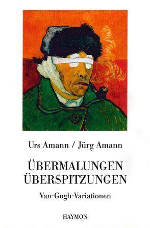 Übermalungen. Überspitzungen von Amann,  Jürg, Amann,  Urs