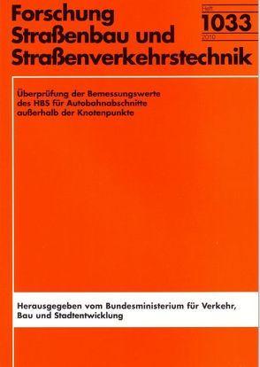 Überprüfung der Bemessungswerte des HBS für Autobahnabschnitte außerhalb der Knotenpunkte von Brilon,  Werner, Geistefeldt,  Justin