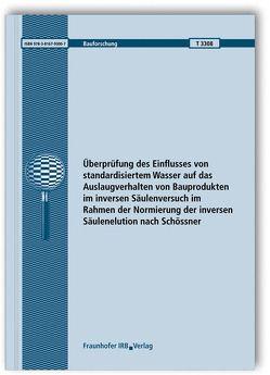 Überprüfung des Einflusses von standardisiertem Wasser auf das Auslaugverhalten von Bauprodukten im inversen Säulenversuch im Rahmen der Normierung der inversen Säulenelution nach Schössner. Abschlussbericht. von Dumm,  Michaela, Terytze,  Konstantin, Wagner,  Robert