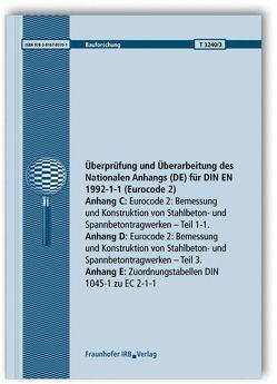 Überprüfung und Überarbeitung des Nationalen Anhangs (DE) für DIN EN 1992-1-1 (Eurocode 2). Abschlussbericht. Anhang C: Eurocode 2: Bemessung und Konstruktion von Stahlbeton- und Spannbetontragwerken. Teil 1-1. Anhang D: Eurocode 2: Bemessung und Konstruktion von Stahlbeton- und Spannbetontragwerken. Teil 3. Anhang E: Zuordnungstabellen DIN 1045-1 zu EC 2-1-1. von Fingerloos,  Frank