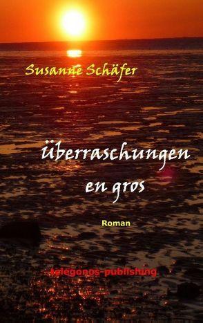 Überraschungen en gros von Schaefer,  Susanne