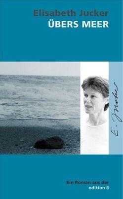 Übers Meer von Jucker,  Elisabeth