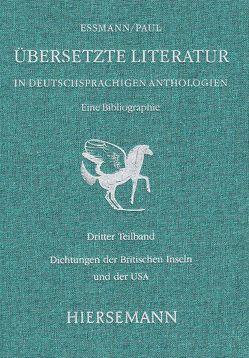 Übersetzte Literatur in deutschsprachigen Anthologien. Eine Bibliographie. von Essmann,  Helga, Paul,  Fritz
