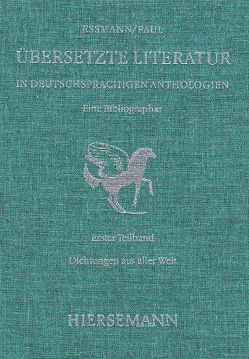 Übersetzte Literatur in deutschsprachigen Anthologien. Eine Bibliographie. von Essmann,  Helga, Leupold,  Heike, Paul,  Fritz