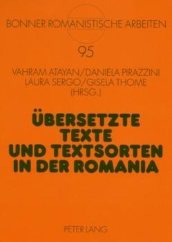 Übersetzte Texte und Textsorten in der Romania von Atayan,  Vahram, Pirazzini,  Daniela, Sergo,  Laura, Thome,  Gisela