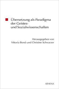 Übersetzung als Paradigma der Geistes- und Sozialwissenschaften von Borso,  Vittoria, Schwarzer,  Christine