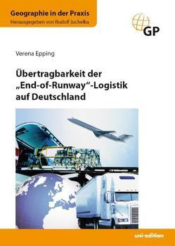 """Übertragbarkeit der """"End-of-Runway""""-Logistik auf Deutschland von Epping,  Verena, Juchelka,  Rudolf"""