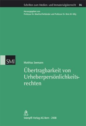 Übertragbarkeit von Urheberpersönlichkeitsrechten von Seemann,  Matthias