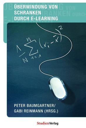 Überwindung von Schranken durch E-Learning von Baumgartner,  Peter, Reinmann,  Gabi