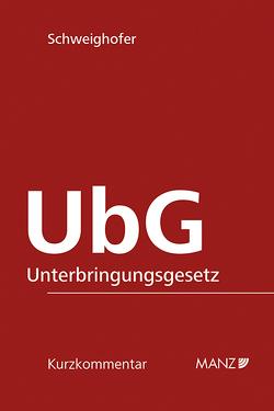 UbG – Unterbringungsgesetz von Schweighofer,  Michaela
