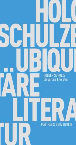 Ubiquitäre Literatur von Schulze,  Holger