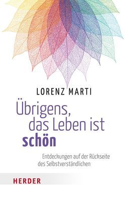 Übrigens, das Leben ist schön von Marti,  Lorenz