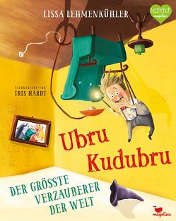 Ubru Kudubru – Der größte Verzauberer der Welt von Hardt,  Iris, Lehmenkühler,  Lissa