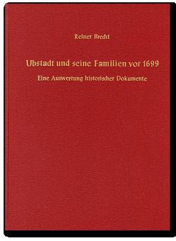 Ubstadt und seine Familien vor 1699 von Brecht,  Reiner, Dick,  Reiner