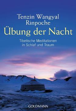 Übung der Nacht von Wangyal Rinpoche,  Tenzin