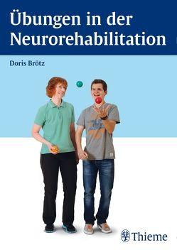 Übungen in der Neurorehabilitation von Brötz,  Doris