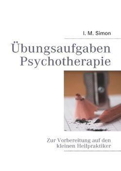 Übungsaufgaben Psychotherapie von Simon,  Ingo M