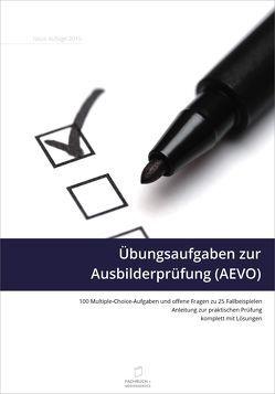Übungsaufgaben zur Ausbilderprüfung (AEVO) von Weber,  Emmerich