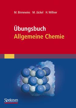 Übungsbuch Allgemeine Chemie von Binnewies,  Michael, Jäckel,  Manfred, Willner,  Helge