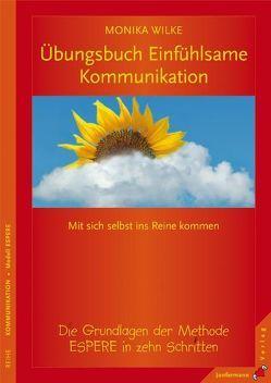 Übungsbuch Einfühlsame Kommunikation von Wilke,  Monika